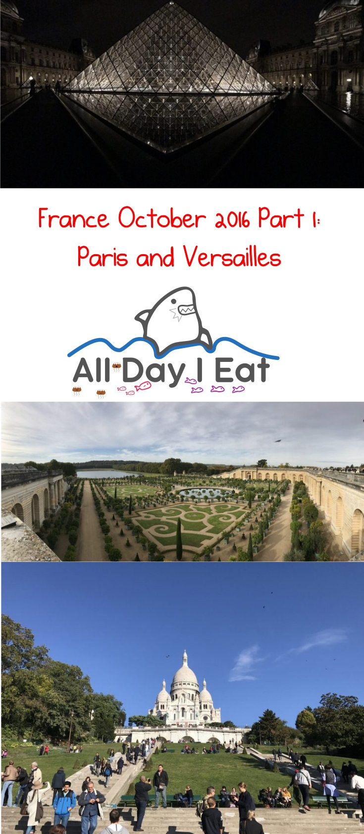 France October 2016 Part 1: Paris and Versailles Ideas for your next visit! | www.alldayieat.com