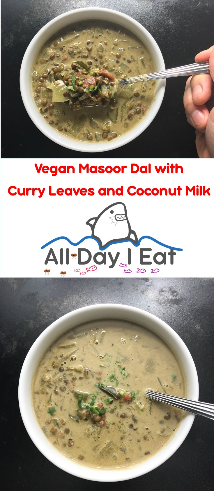Vegan Masoor Dal with Curry Leaves and Coconut Milk. A rich and delicious way to get a taste of India in your diet | www.alldayieat.com