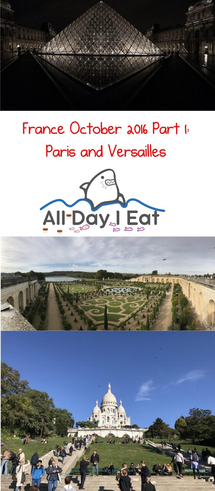 France October 2016 Part 1: Paris and Versailles Ideas for your next visit! | www.alldayieat.com