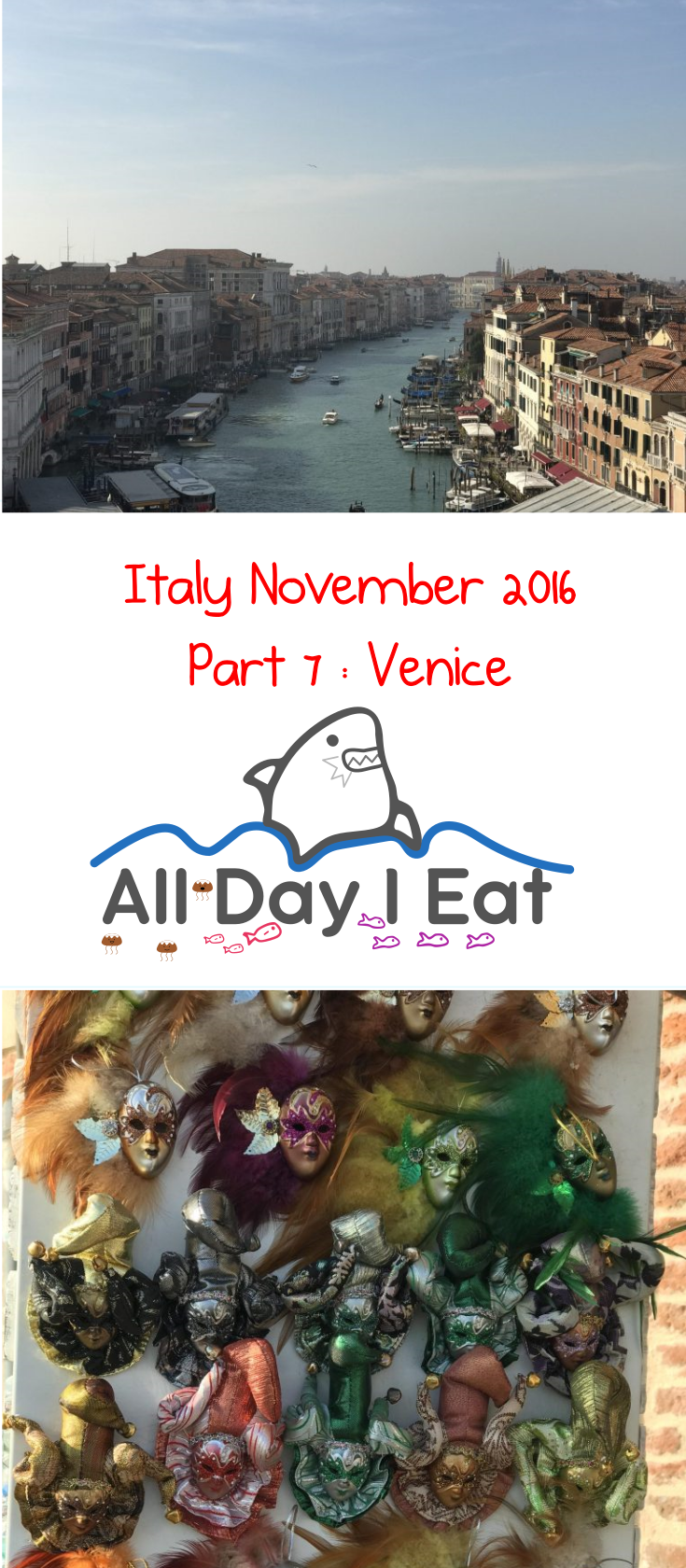 Italy November 2016 Part 7 Venice Travel Guide | www.alldayieat.com