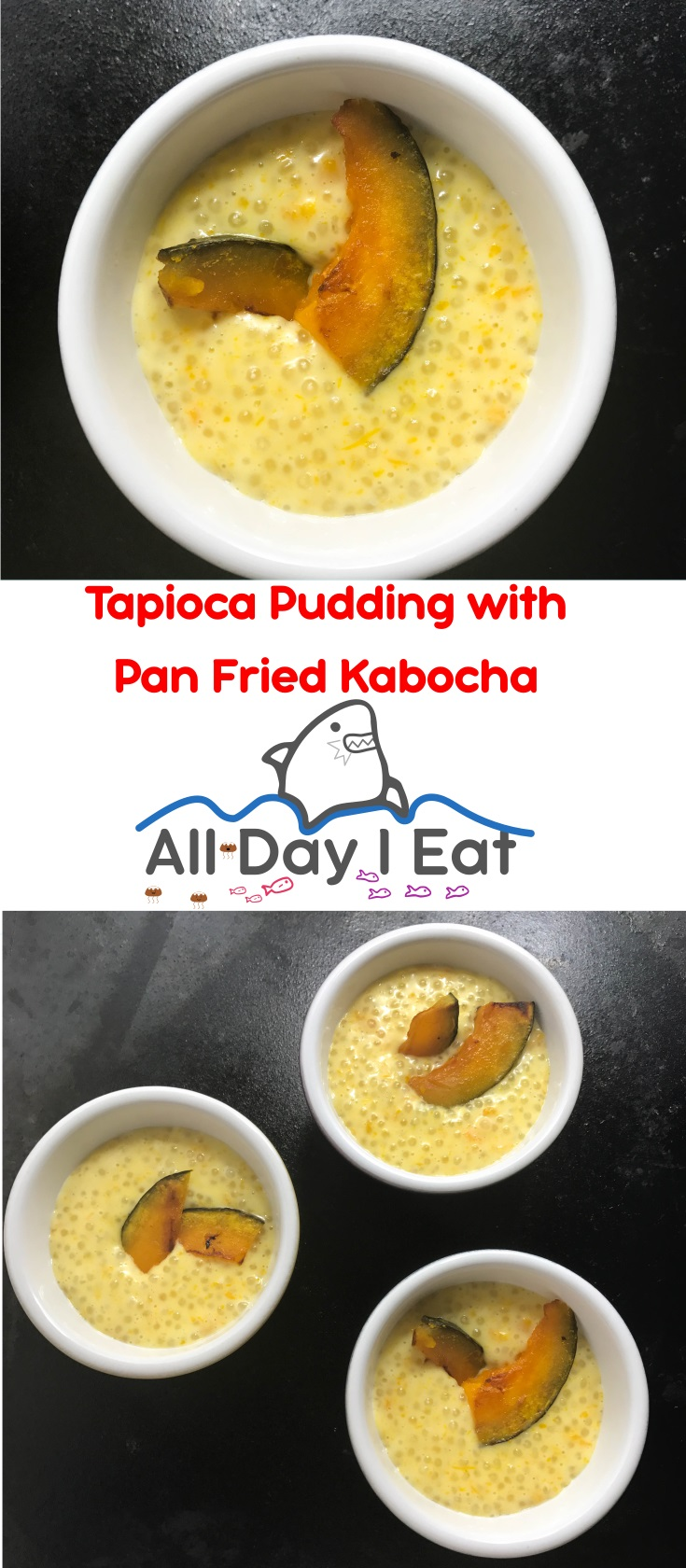 Tapioca Pudding with Pan-Fried Kabocha (Japanese pumpkin) | www.alldayieat.com