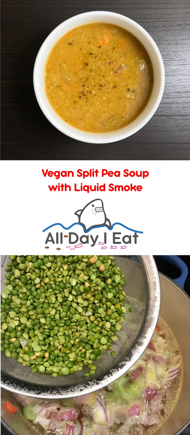 Vegan Split Pea Soup with Liquid Smoke | www.alldayieat.com
