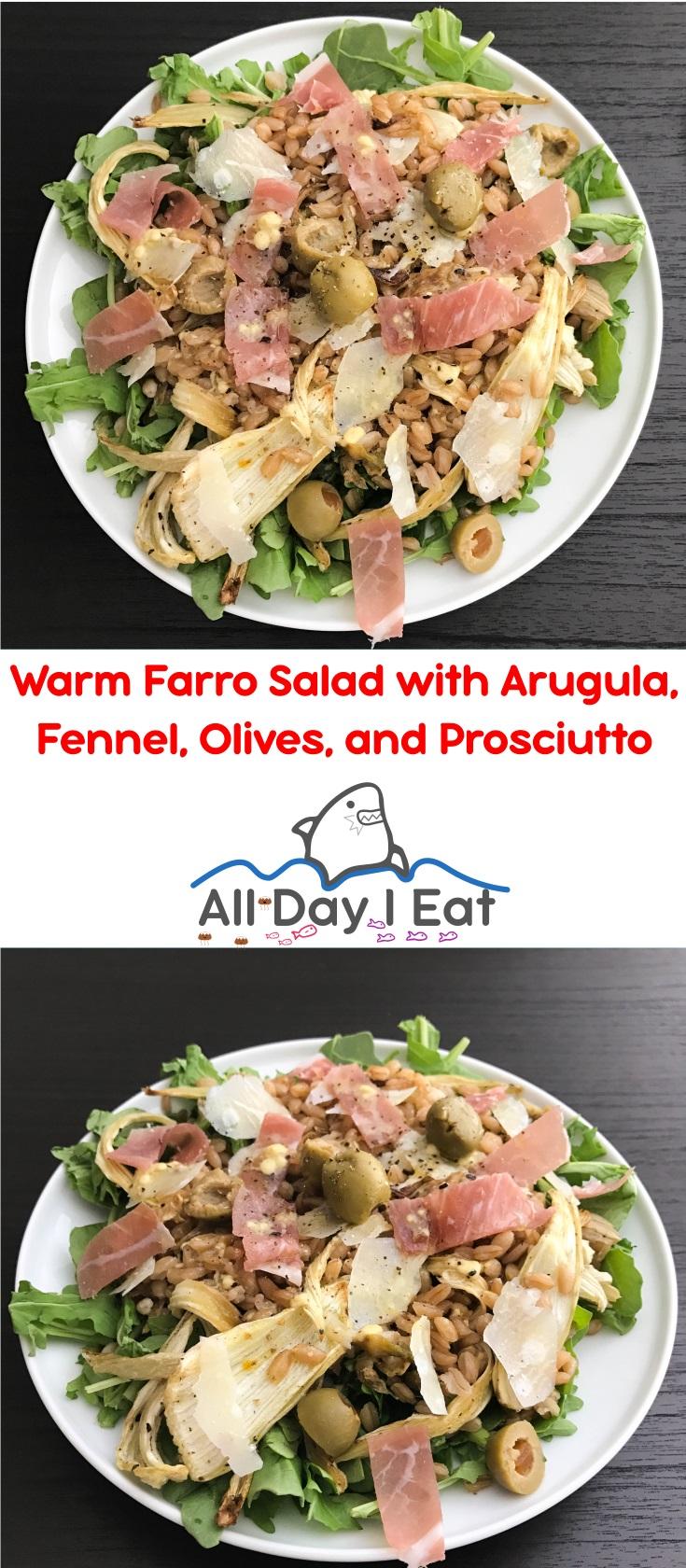 Warm Farro Salad with Arugula, Fennel, Olives, and Prosciutto | www.alldayieat.com