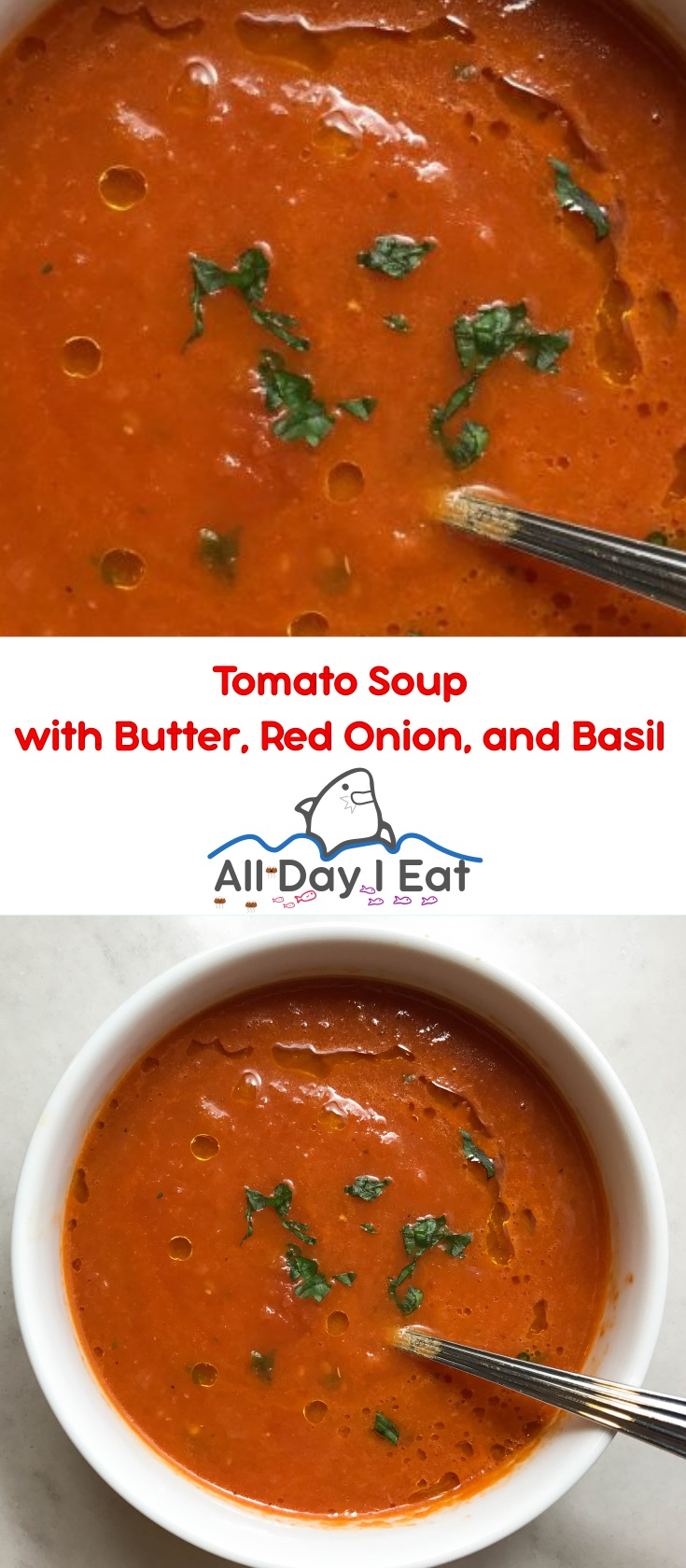 Tomato Soup with Butter, Red Onion, and Basil | www.alldayieat.com