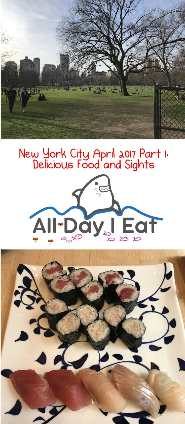 New York City April 2017 Part 1: Delicious Food and Sights. We had 4 full days to eat and explore. Click for details, pictures, and recommendations on where to eat!   www.alldayieat.com