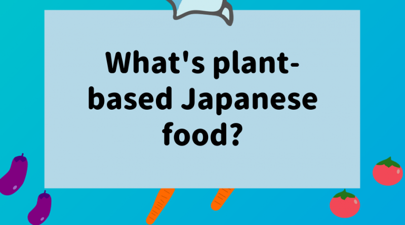Plant based Japanese food