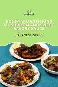 Konnyaku with King mushroom and sweet savory soy sauce (Japanese style)