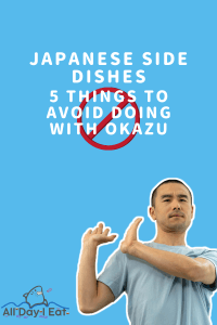 Japanese side dishes | 5 things to avoid doing with Okazu