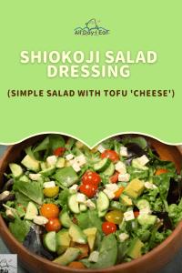 Shiokoji Salad Dressing | Simple Salad with tofu 'cheese'